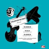 Barber: String Quartet in B Minor, Op. 11 & Cello Sonata in C Minor, Op. 6 - Wolf: Italian Serenade in G Major (Digitally Remastered) by Various Artists
