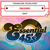 Young Girl to Calypso / Why (Digital 45) by Gypsies