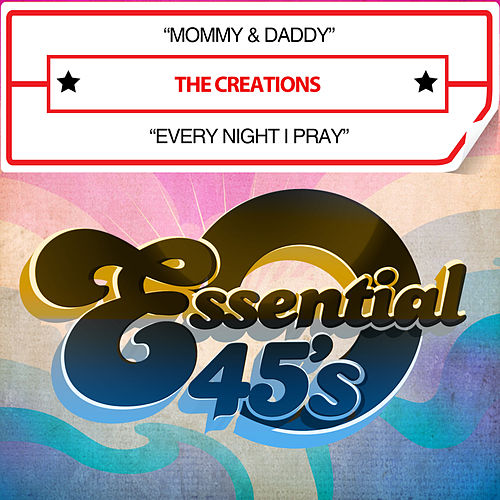 Mommy & Daddy / Every Night I Pray (Digital 45) by The Creations