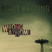 Wrong Way Home by Matt Keating
