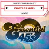 Where Did My Baby Go / I Know (Digital 45) by Johnny