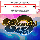 My Girl Won't Quit Me / You Better Believe It (Digital 45) by Harmonica Slim