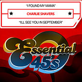 I Found My Mama / I'll See You in September (Digital 45) by Charlie Shavers