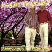 La Foto de los Dos & Amargura en la Sangre by Chuy Vega