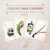 Quiero Vale Cuatro ! by Electro Dub Tango
