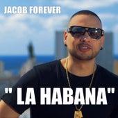 La Habana by Jacob Forever