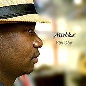 Pay Day by Mishka