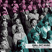 Chill Out Music - Film Scores Collection Vol. 1 by Various Artists
