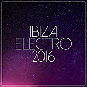 Ibiza Electro 2016 by Various Artists