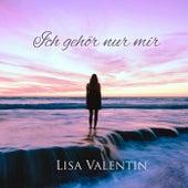 Ich gehör nur mir by Lisa Valentin