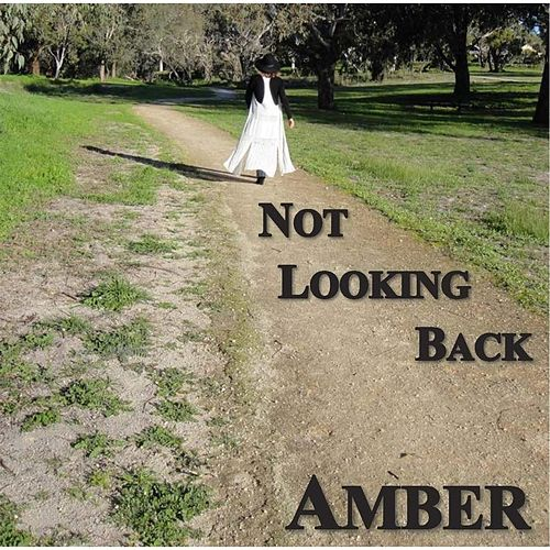 Not Looking Back by Amber