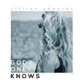 God Only Knows by Jillian Edwards