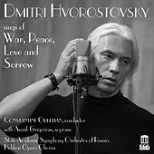 War, Peace, Love & Sorrow by Dmitri Hvorostovsky