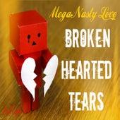 Mega Nasty Love: Broken Hearted Tears by Paul Taylor