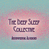 Instrumental Illusions by The Deep Sleep Collective