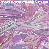 Bad Decisions von Two Door Cinema Club