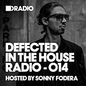 Defected In The House Radio Show: Episode 014 (hosted by Sonny Fodera) von Various Artists