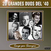 20 Grandes Dúos Del '40 von Various Artists