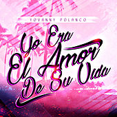 Yo Era el Amor de Su Vida by Yovanny Polanco