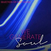 We Generate Soul, Vol. 2 - Selection of Deep House by Various Artists