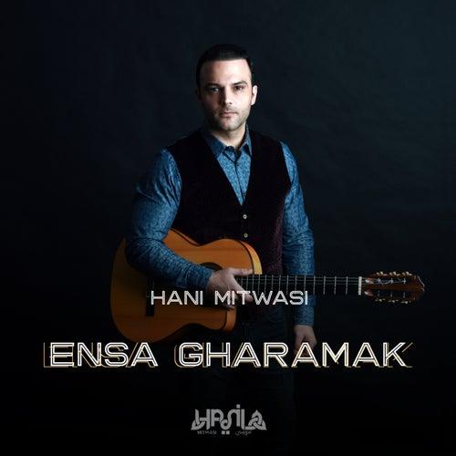 Ensa Gharamak by Hani Mitwasi