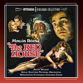 The Red House (Original Motion Picture Soundtrack Re-Recording) by Miklos Rozsa