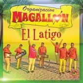 El Latigo by Organizacion Magallon