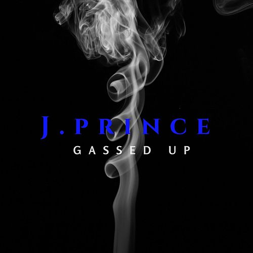 Gassed Up by J. Prince