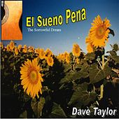 El Sueno Pena by Dave Taylor