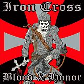 Blood & Honor by Iron Cross