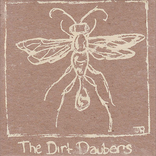 The Dirt Daubers by The Dirt Daubers