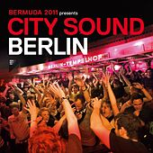 Bermuda 2011 Presents City Sound Berlin by Various Artists