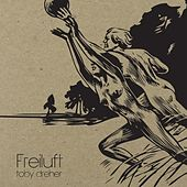 Freiluft by Toby Dreher