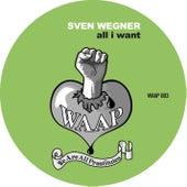All I Want by Sven Wegner