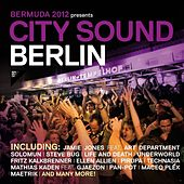 Bermuda 2012 Presents City Sound Berlin by Various Artists