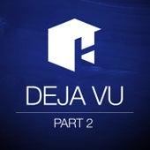 Deja Vu Pt. 2 by Various Artists