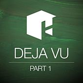 Deja Vu Pt. 1 by Various Artists