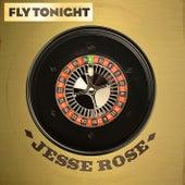 Fly Tonight by Jesse Rose
