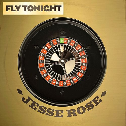 Fly Tonight by Jesse Rose