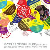 10 Years of Full Pupp by Various Artists
