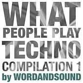 What People Play Techno Compilation 1 by Wordandsound by Various Artists