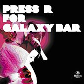 Press R For Galaxy Bar by Various Artists