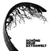 Schöne Neue Extrawelt (Digital Extra Tracks) von Extrawelt