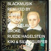 10 Years Of Tiefschwarz Blackmusik Remix Part 1 by Tiefschwarz