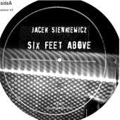 Six Feet Above by Jacek Sienkiewicz