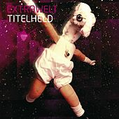 Titelheld EP von Extrawelt