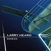 Genesis by Larry Heard