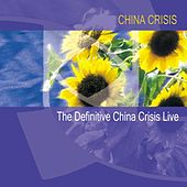 The Definitive China Crisis Live by China Crisis