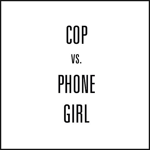 Cop vs. Phone Girl by Third Eye Blind