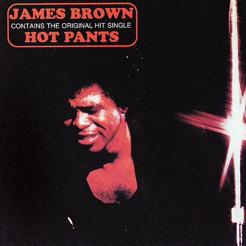 Hot Pants by James Brown